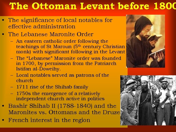 The Ottoman Levant before 1800 • The significance of local notables for effective administration