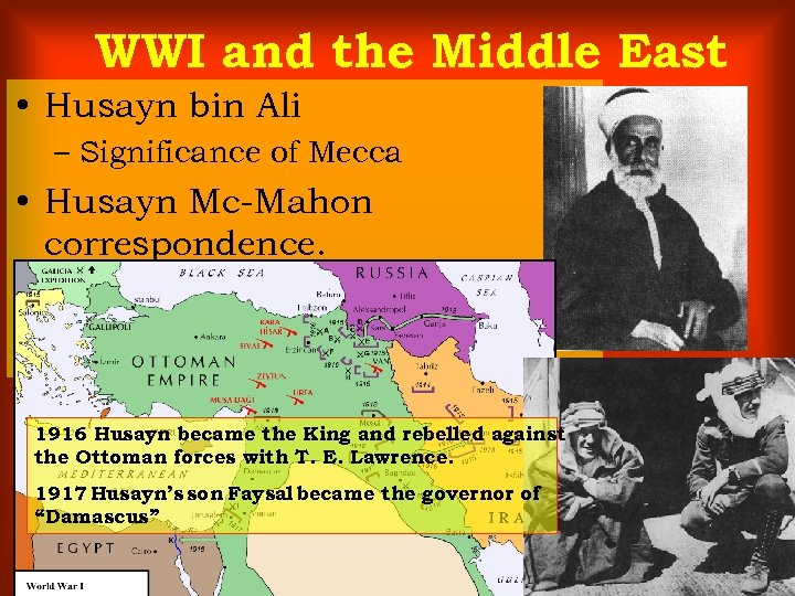 WWI and the Middle East • Husayn bin Ali – Significance of Mecca •