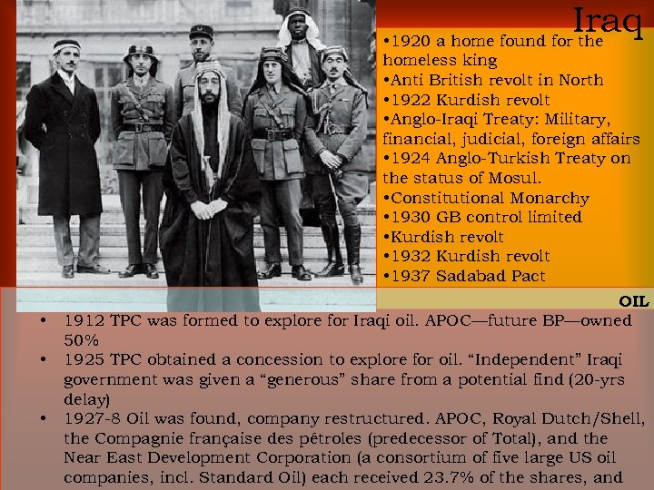 Iraq • 1920 a home found for the homeless king • Anti British revolt