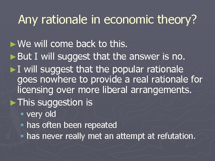 Any rationale in economic theory? ► We will come back to this. ► But