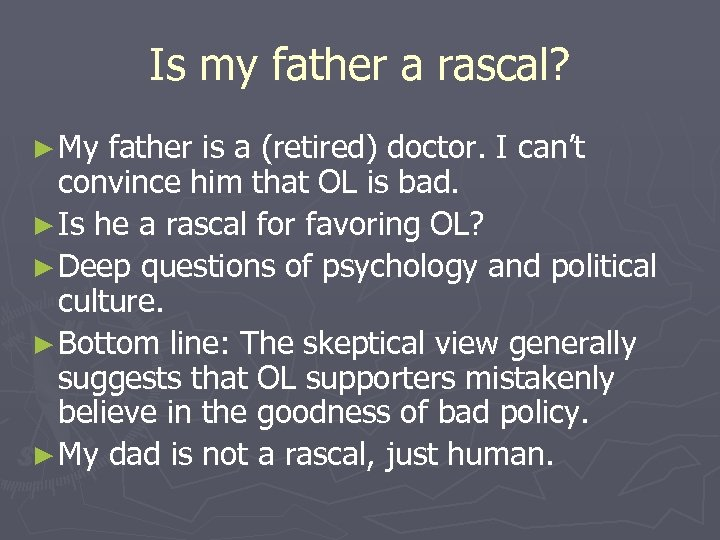 Is my father a rascal? ► My father is a (retired) doctor. I can't