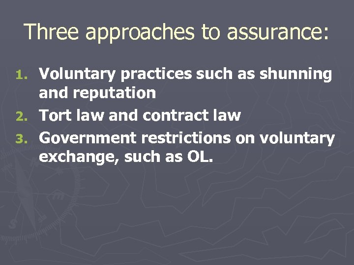 Three approaches to assurance: Voluntary practices such as shunning and reputation 2. Tort law