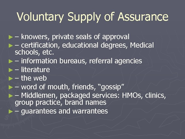 Voluntary Supply of Assurance ►– ►– knowers, private seals of approval certification, educational degrees,