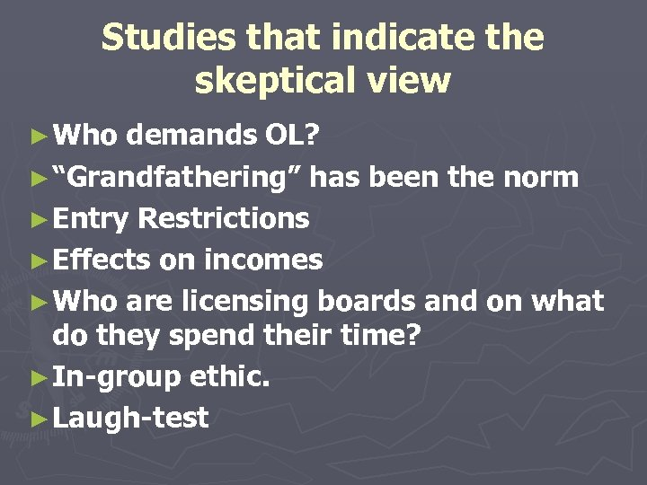 "Studies that indicate the skeptical view ► Who demands OL? ► ""Grandfathering"" has been"