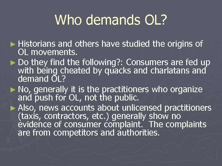 Who demands OL? ► Historians and others have studied the origins of OL movements.