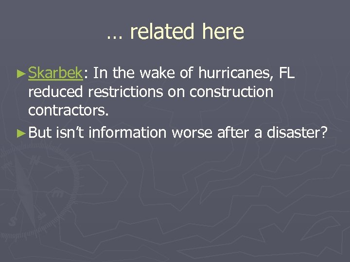 … related here ► Skarbek: In the wake of hurricanes, FL reduced restrictions on