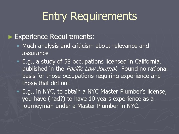 Entry Requirements ► Experience Requirements: § Much analysis and criticism about relevance and assurance
