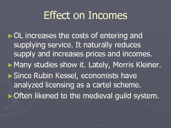 Effect on Incomes ► OL increases the costs of entering and supplying service. It