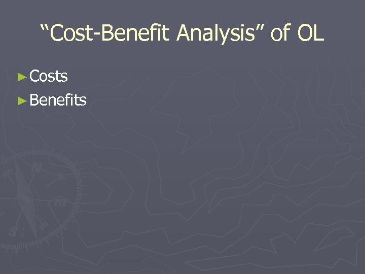 """Cost-Benefit Analysis"" of OL ► Costs ► Benefits"