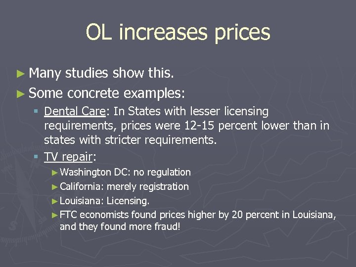 OL increases prices ► Many studies show this. ► Some concrete examples: § Dental