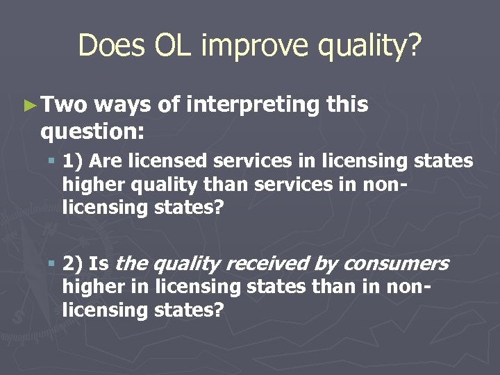 Does OL improve quality? ► Two ways of interpreting this question: § 1) Are