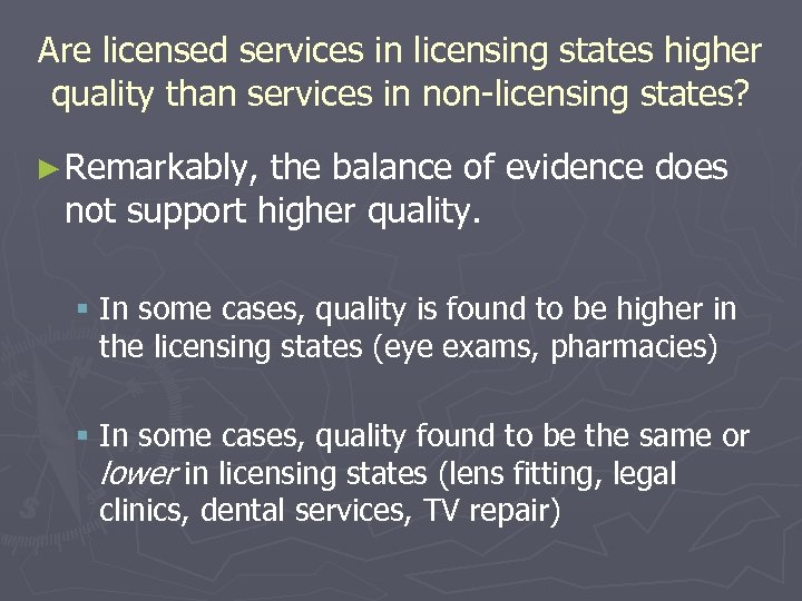 Are licensed services in licensing states higher quality than services in non-licensing states? ►