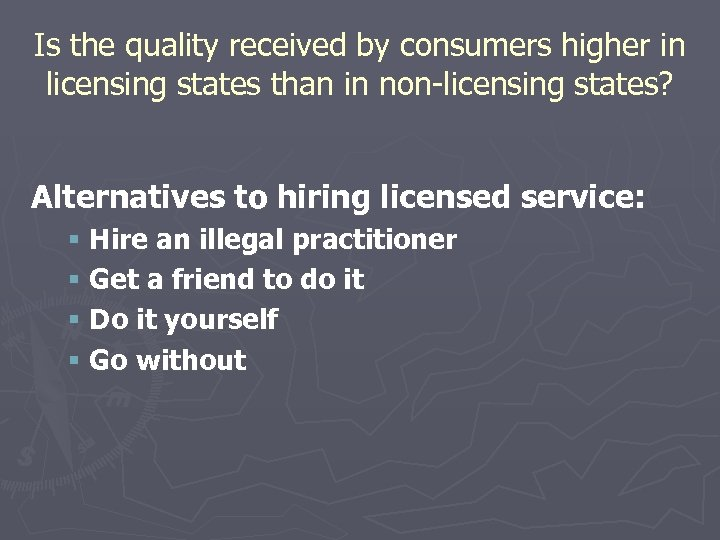 Is the quality received by consumers higher in licensing states than in non-licensing states?