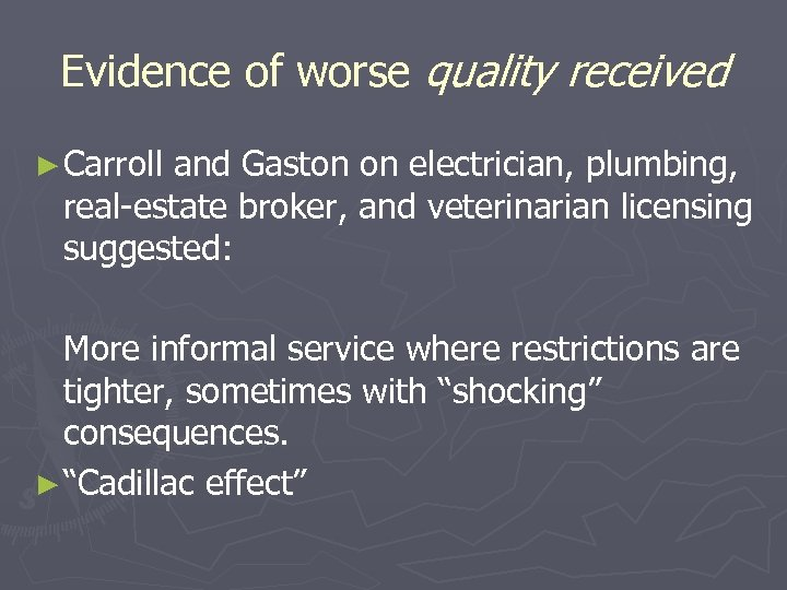 Evidence of worse quality received ► Carroll and Gaston on electrician, plumbing, real-estate broker,