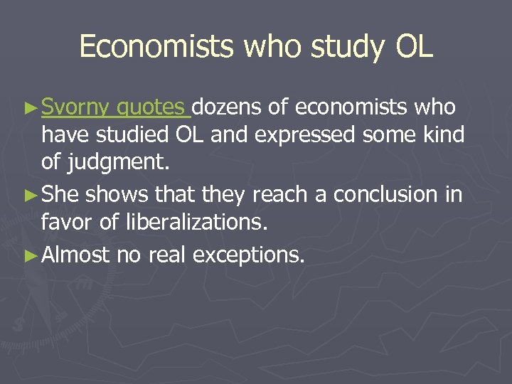 Economists who study OL ► Svorny quotes dozens of economists who have studied OL