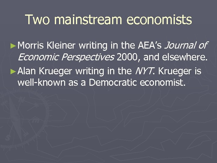 Two mainstream economists Kleiner writing in the AEA's Journal of Economic Perspectives 2000, and