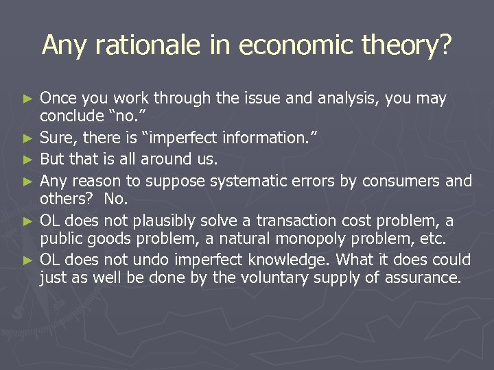 Any rationale in economic theory? Once you work through the issue and analysis, you