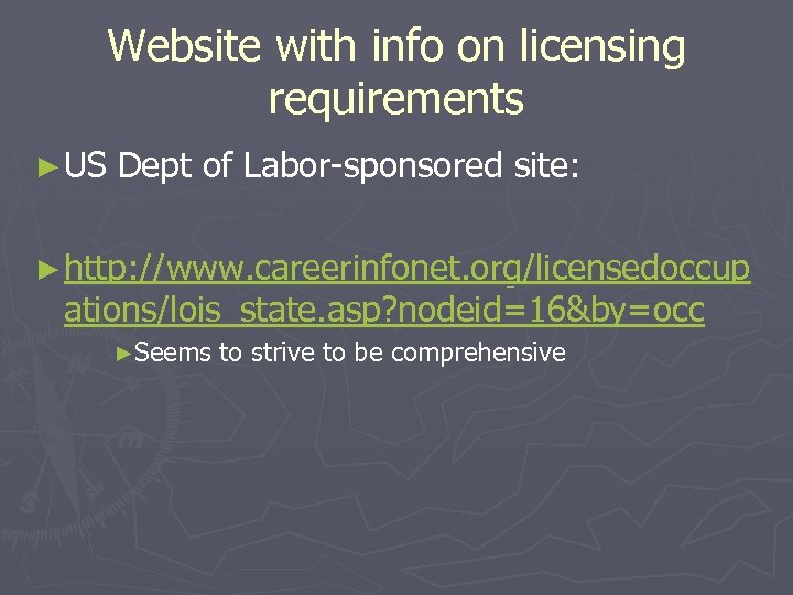 Website with info on licensing requirements ► US Dept of Labor-sponsored site: ► http: