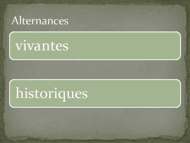 Alternances vivantes historiques