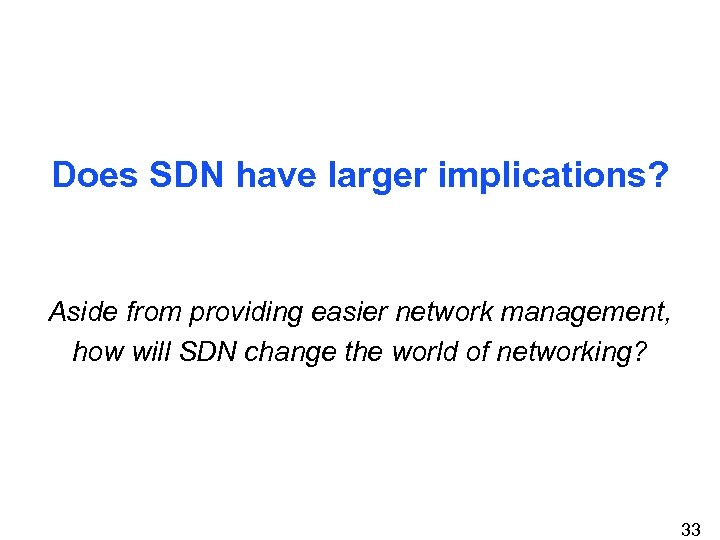 Does SDN have larger implications? Aside from providing easier network management, how will SDN