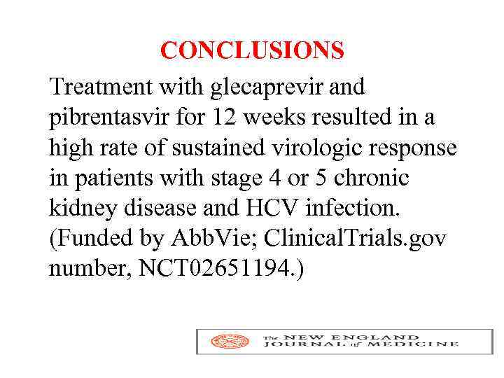CONCLUSIONS Treatment with glecaprevir and pibrentasvir for 12 weeks resulted in a high rate