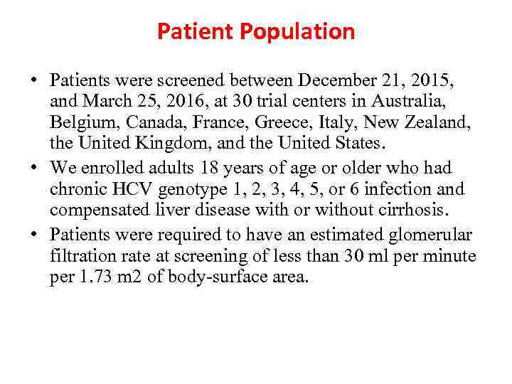 Patient Population • Patients were screened between December 21, 2015, and March 25, 2016,