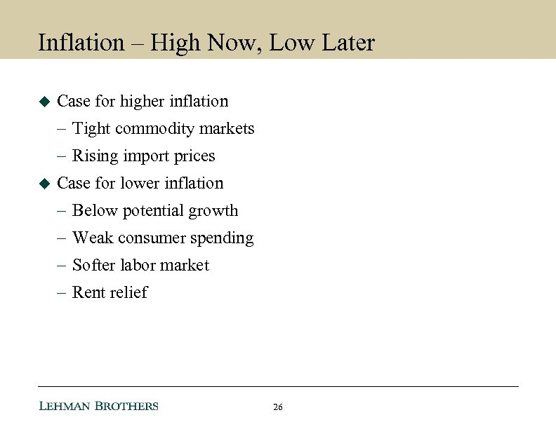 Inflation – High Now, Low Later u Case for higher inflation – Tight commodity