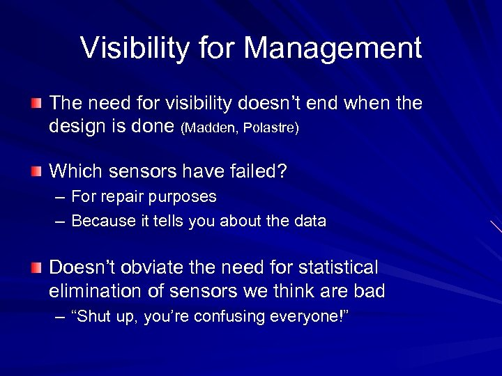 Visibility for Management The need for visibility doesn't end when the design is done
