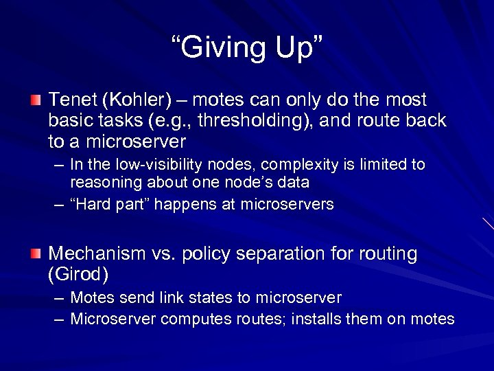 """""""Giving Up"""" Tenet (Kohler) – motes can only do the most basic tasks (e."""