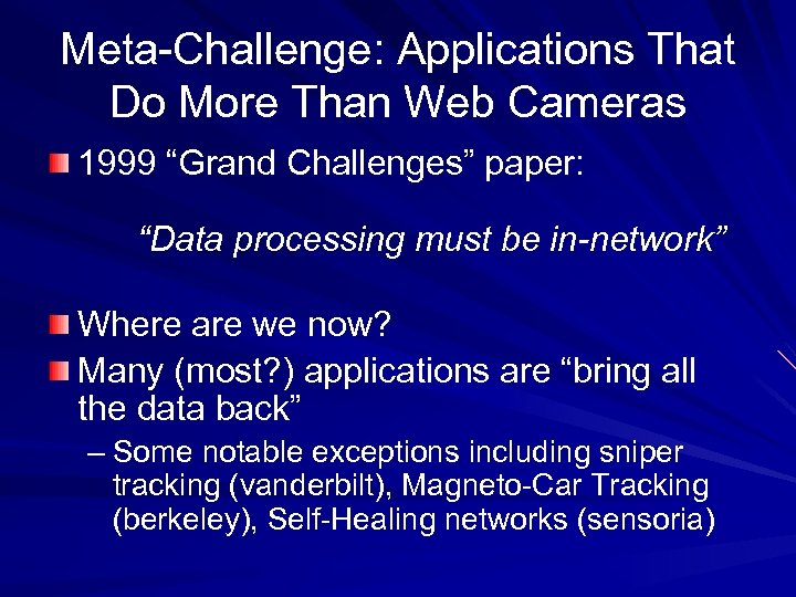 """Meta-Challenge: Applications That Do More Than Web Cameras 1999 """"Grand Challenges"""" paper: """"Data processing"""