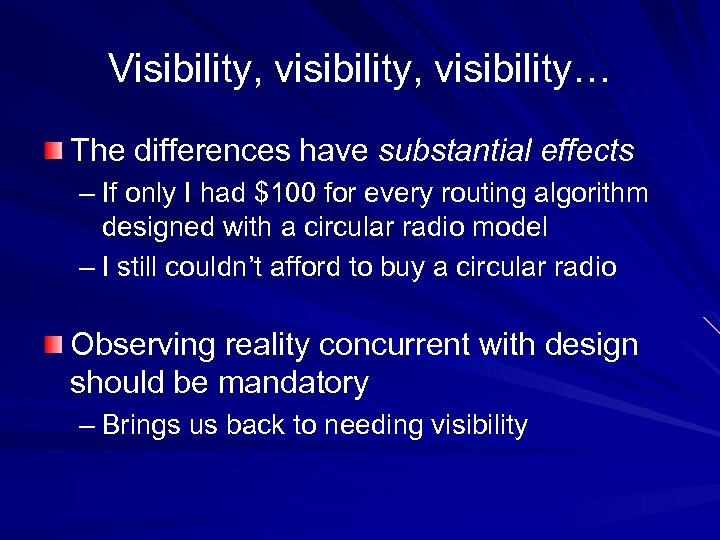 Visibility, visibility… The differences have substantial effects – If only I had $100 for