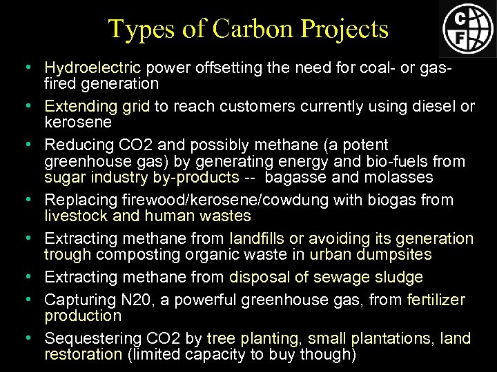 Types of Carbon Projects • Hydroelectric power offsetting the need for coal- or gasfired