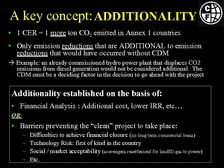 A key concept: ADDITIONALITY • 1 CER = 1 more ton CO 2 emitted