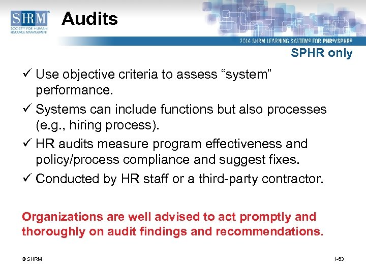 "Audits SPHR only ü Use objective criteria to assess ""system"" performance. ü Systems can"