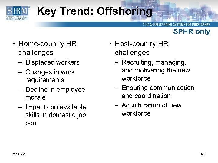 Key Trend: Offshoring SPHR only • Home-country HR challenges – Displaced workers – Changes