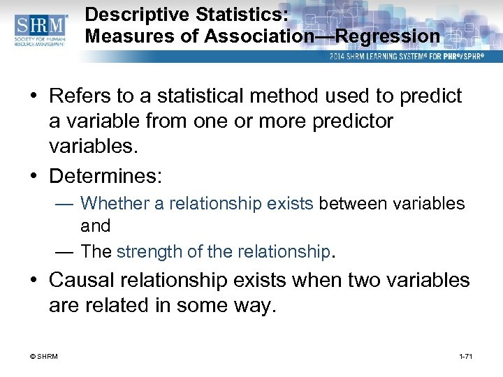Descriptive Statistics: Measures of Association—Regression • Refers to a statistical method used to predict