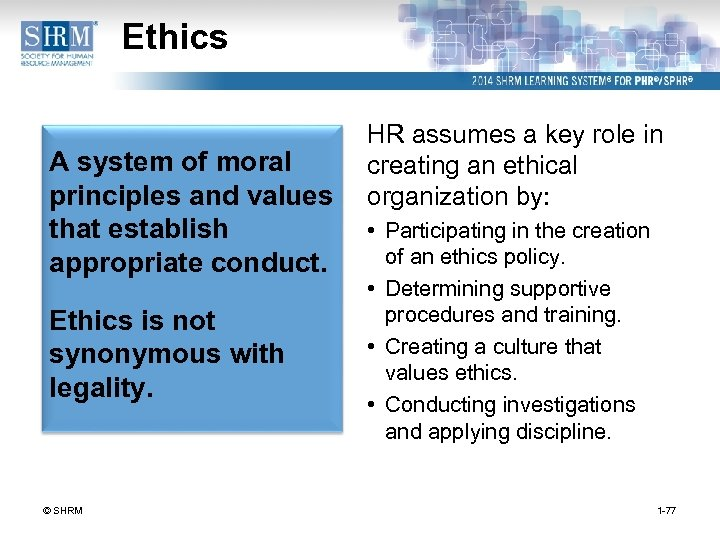 Ethics A system of moral principles and values that establish appropriate conduct. Ethics is