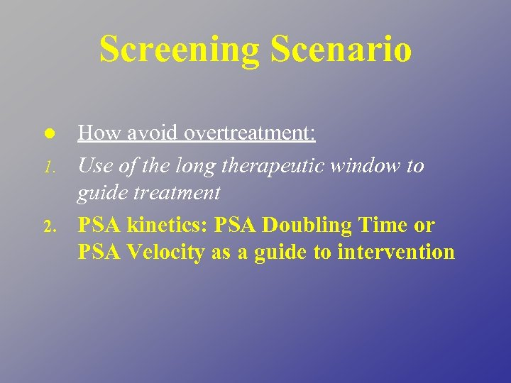 Screening Scenario l 1. 2. How avoid overtreatment: Use of the long therapeutic window