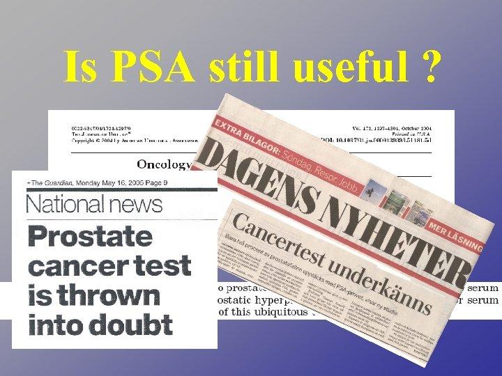 Is PSA still useful ?