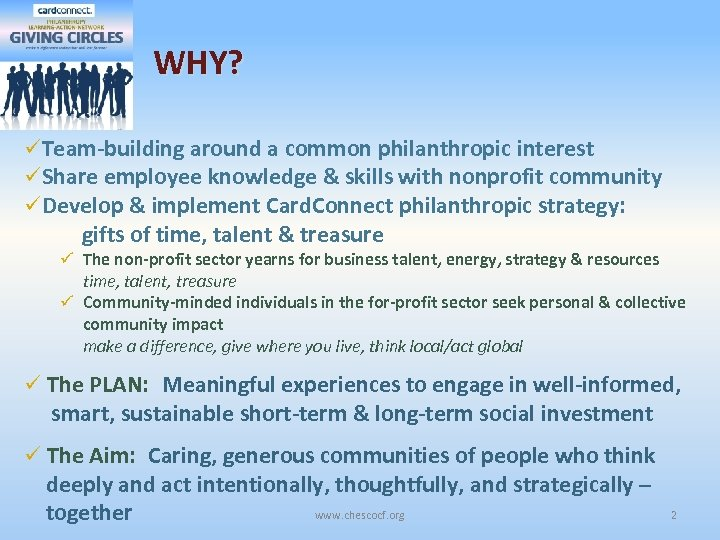 WHY? üTeam-building around a common philanthropic interest üShare employee knowledge & skills with nonprofit