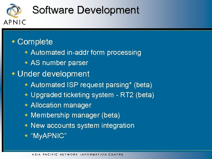 Software Development w Complete w Automated in-addr form processing w AS number parser w