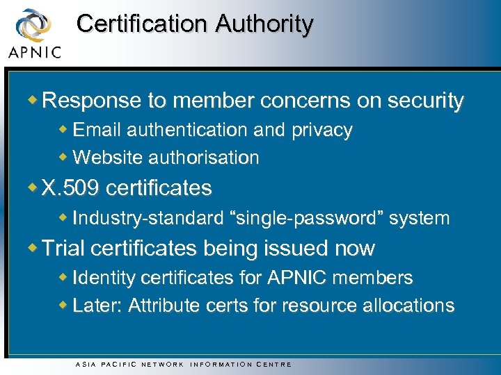 Certification Authority w Response to member concerns on security w Email authentication and privacy