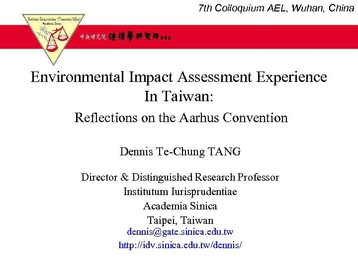 7 th Colloquium AEL, Wuhan, China Environmental Impact Assessment Experience In Taiwan: Reflections on