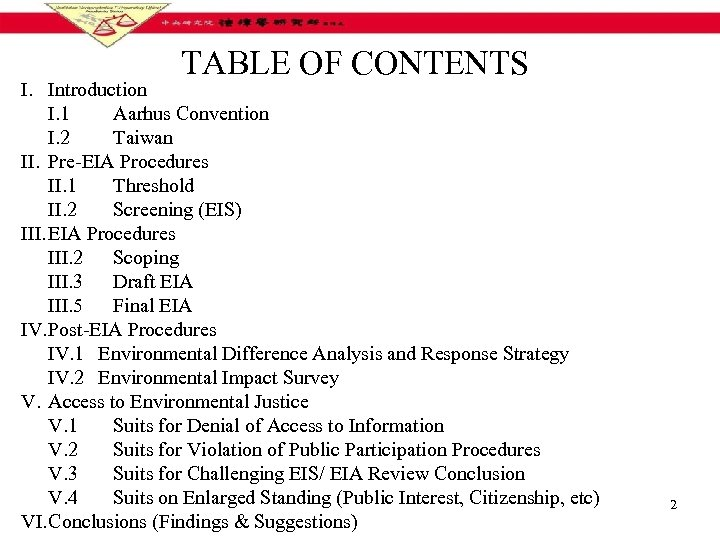 TABLE OF CONTENTS I. Introduction I. 1 Aarhus Convention I. 2 Taiwan II. Pre-EIA