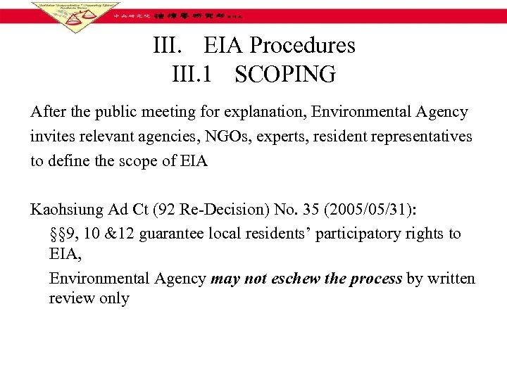 III. EIA Procedures III. 1 SCOPING After the public meeting for explanation, Environmental Agency