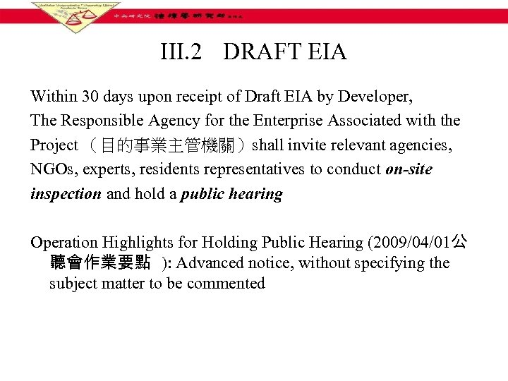 III. 2 DRAFT EIA Within 30 days upon receipt of Draft EIA by Developer,