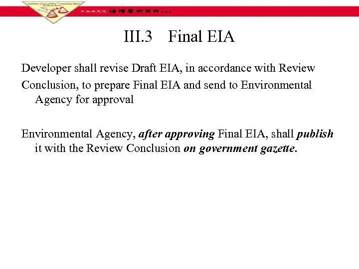 III. 3 Final EIA Developer shall revise Draft EIA, in accordance with Review Conclusion,
