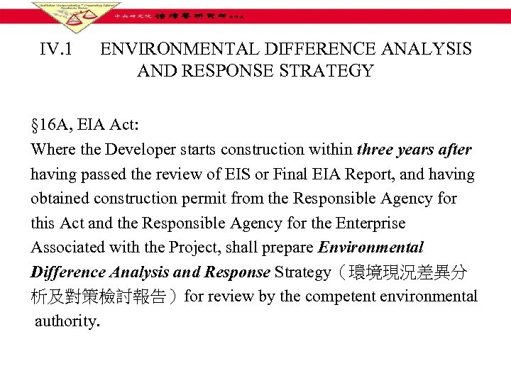 IV. 1 ENVIRONMENTAL DIFFERENCE ANALYSIS AND RESPONSE STRATEGY § 16 A, EIA Act: Where