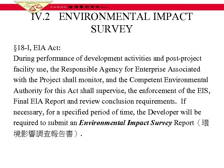 IV. 2 ENVIRONMENTAL IMPACT SURVEY § 18 -I, EIA Act: During performance of development