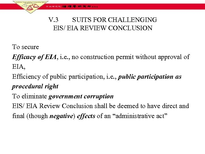 V. 3 SUITS FOR CHALLENGING EIS/ EIA REVIEW CONCLUSION To secure Efficacy of EIA,